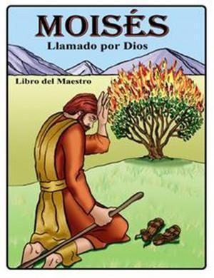Moises Llamado por Dios